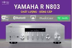 Amply Yamaha R-N803: Amply nghe nhạc với những bí mật chưa được tiết lộ ?