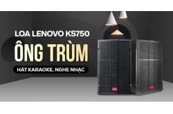 Kinh ngạc với khả năng trình diễn karaoke,nghe nhạc của Loa Lenovo KS750