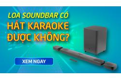 Loa soundbar có hát karaoke được không? Cách chọn mua phù hợp