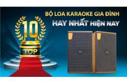 TOP 10 bộ Loa Karaoke Gia Đình hay nhất hiện nay