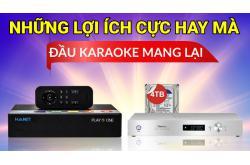 Những lợi ích cực hay mà Đầu karaoke mang lại
