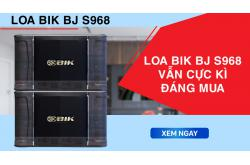 Những lý do khiến Loa BIK BJ S968 vẫn cực kì đáng mua ở thời điểm hiện tại