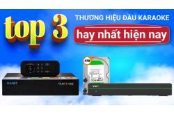 TOP 3 thương hiệu đầu karaoke hiện đại nhất hiện nay