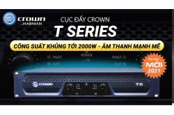 Cục đẩy Crown T-series: Mang đậm chất Mỹ chinh phục vạn người nghe