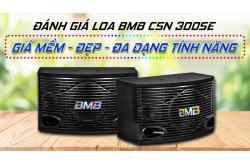 Đánh giá Loa BMB CSN 300SE: Giá mềm, đẹp, đa dạng tính năng