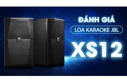 Đánh giá Loa karaoke JBL XS12: Vẻ đẹp hoàn hảo từ ngoại hình đến chất âm