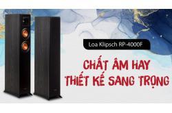 Đánh giá Loa Klipsch RP-4000F: Loa nghe nhạc chất âm hay, thiết kế sang trọng