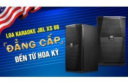 Loa karaoke JBL XS 08: Đẳng cấp đến từ Hoa Kỳ