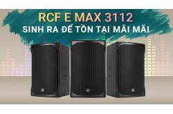 Loa RCF EMAX 3112 : Sinh ra để tồn tại mãi mãi