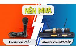 Nên mua micro không dây hay micro có dây? Loại nào tốt hơn, hay hơn?