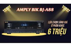 Amply BIK BJ-A88: Lựa chọn sáng giá ở phân khúc 6 triệu