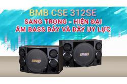 Đánh giá Loa BMB CSE 312SE: Sang trọng, hiện đại, âm bass dày và đầy uy lực