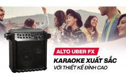 Loa kéo Alto Uber FX: Karaoke xuất sắc với thiết kế cao cấp ấn tượng