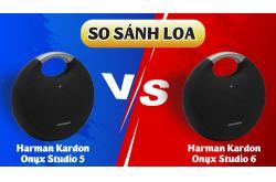 So sánh Loa Harman Kardon Onyx 6 vs Onyx 5: Chênh hơn triệu có nên mua?