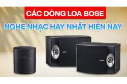 Các Dòng Loa Bose Nghe Nhạc Hay Nhất Hiện Nay