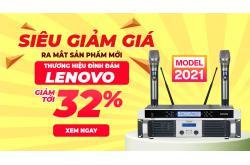 Hot New : Chương trình siêu giảm giá – ra mắt sản phẩm mới của thương hiệu đình đám Lenovo 2021