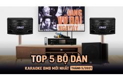 TOP 5 bộ Dàn karaoke BMB mới nhất tháng 5/2021
