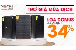 Trợ giá mùa dịch Loa Domus giảm 34%, hỗ trợ trả góp, giao hàng cực nhanh