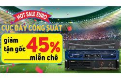 Hot Sale EURO: Cục đẩy công suất giảm tận gốc 45% miễn chê