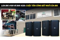 Loa BIK BSP 410II và BIK 412II: Cuộc tấn công bất ngờ của BIK