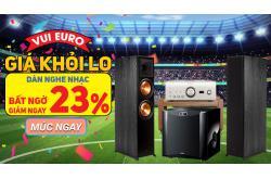 Vui Euro, giá khỏi lo: Dàn nghe nhạc bất ngờ giảm ngay 23%, múc ngay