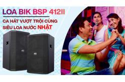 BIK BSP 412II: Trải nghiệm ca hát vượt trội cùng siêu loa nước Nhật