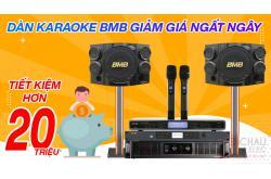 Dàn karaoke BMB giảm giá ngất ngây, tiết kiệm hơn 20 triệu. Xem ngay !
