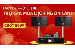 Dàn karaoke JBL trợ giá mùa dịch ngon lành, chốt ngay