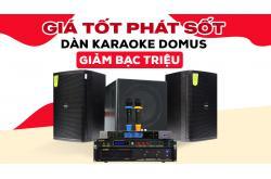 Giá tốt phát sốt dàn karaoke Domus giảm đến bạc triệu cực đã