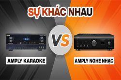 Amply karaoke và amply nghe nhạc khác nhau ở những điểm nào?