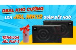 Deal khó cưỡng, Loa JBL MK12 giảm sốc bất ngờ, còn tặng loa JBL Flip 5