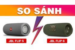 Loa JBL Flip 6 mới nhất có gì khác với JBL Flip 5. So sánh chi tiết