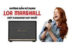 Loa Marshall có hát được karaoke không? Hướng dẫn hát chi tiết
