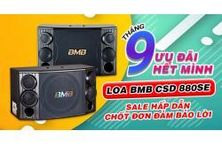 Tháng 9 ưu đãi hết mình, Loa BMB CSD 880SE sale hấp dẫn, chốt đơn đảm bảo lời
