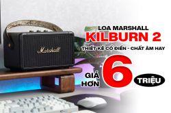 Đánh giá Loa Marshall Kilburn 2: Thiết kế cổ điển, chất âm hay, giá hơn 6 triệu