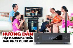 Hướng dẫn hát karaoke trên đầu phát Dune HD