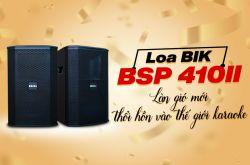 Loa BIK BSP 410II: Mang làn gió mới thổi hồn vào thế giới karaoke