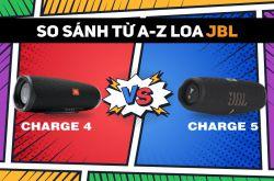 So sánh chi tiết từ A-Z Loa JBL Charge 5 và JBL Charge 4