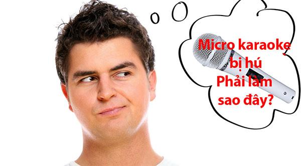 micro karaoke bi hu phai lam sao day
